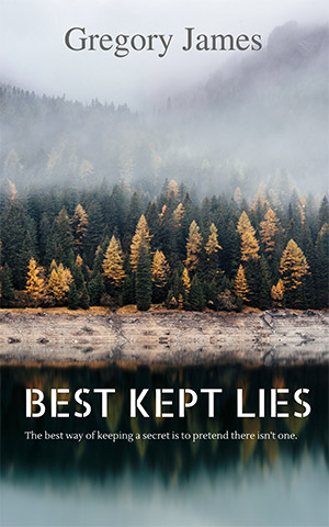 Best Kept Lies by Gregory James