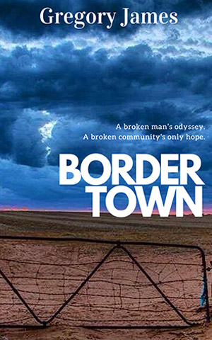 Bordertown by Gregory James